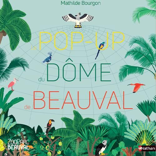 Livre - Le pop-up dôme de Beauval - ZooParc de Beauval